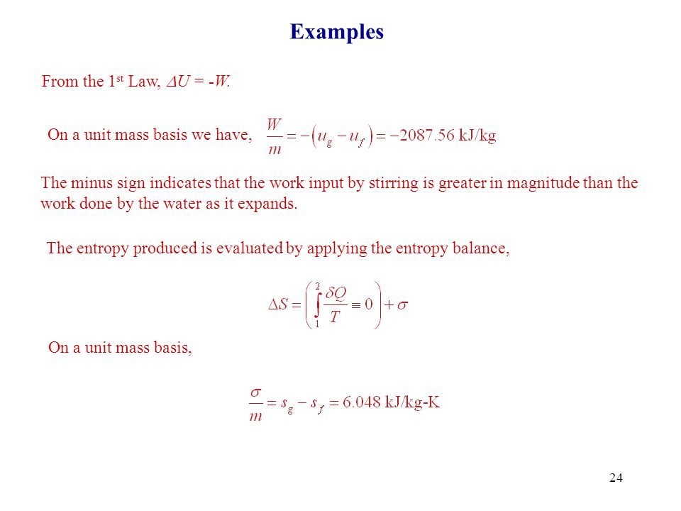 Examples From the 1st Law, U = -W. On a unit mass basis we have,