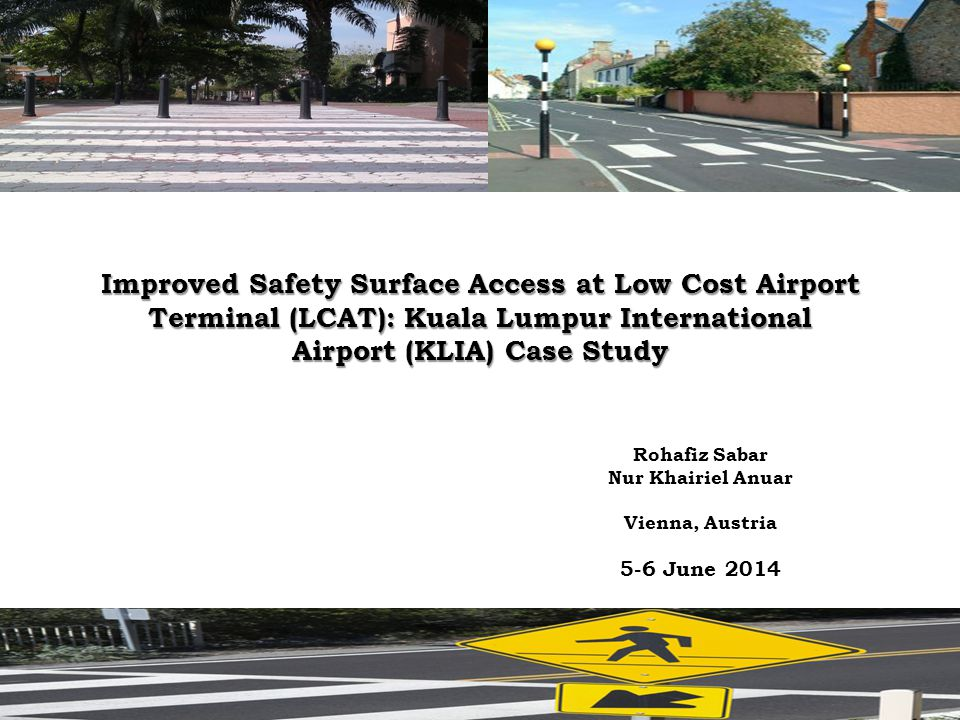 Improved Safety Surface Access at Low Cost Airport Terminal (LCAT): Kuala Lumpur International Airport (KLIA) Case Study