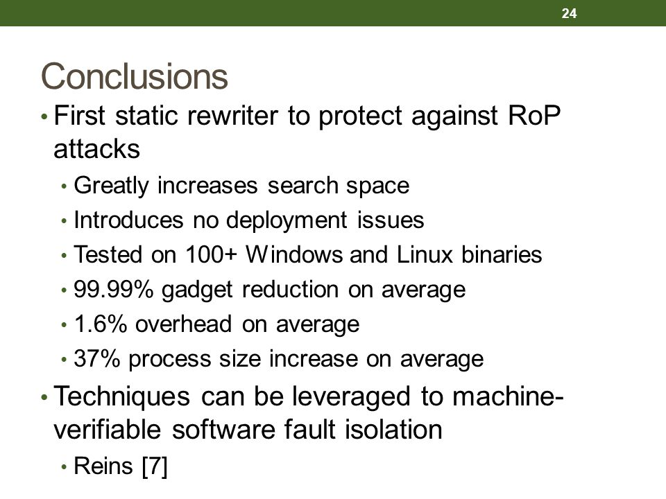 Conclusions First static rewriter to protect against RoP attacks