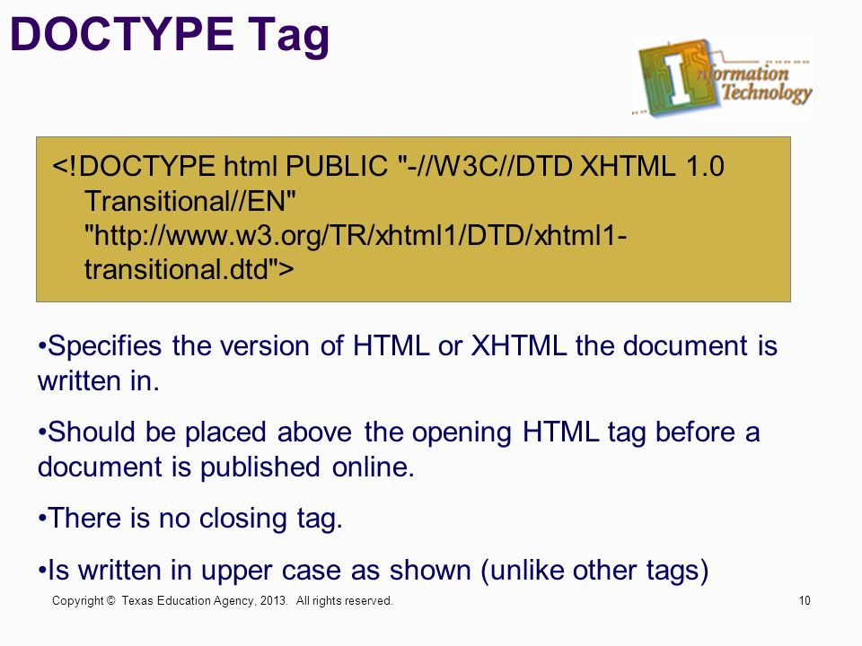 DOCTYPE Tag <!DOCTYPE html PUBLIC -//W3C//DTD XHTML 1.0 Transitional//EN http://www.w3.org/TR/xhtml1/DTD/xhtml1-transitional.dtd >