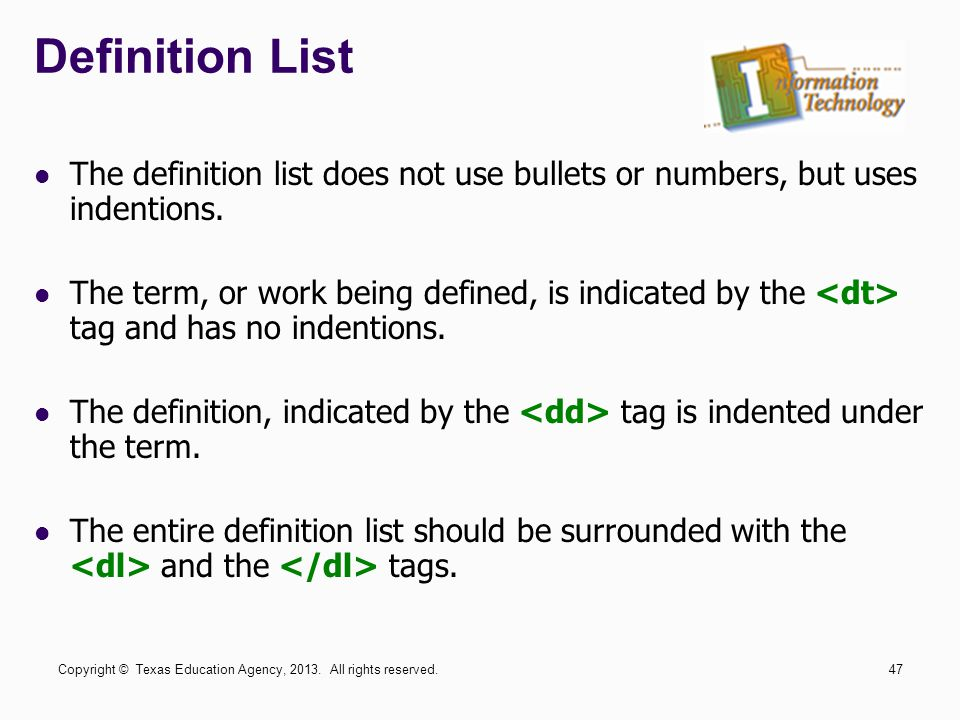 Definition List The definition list does not use bullets or numbers, but uses indentions.