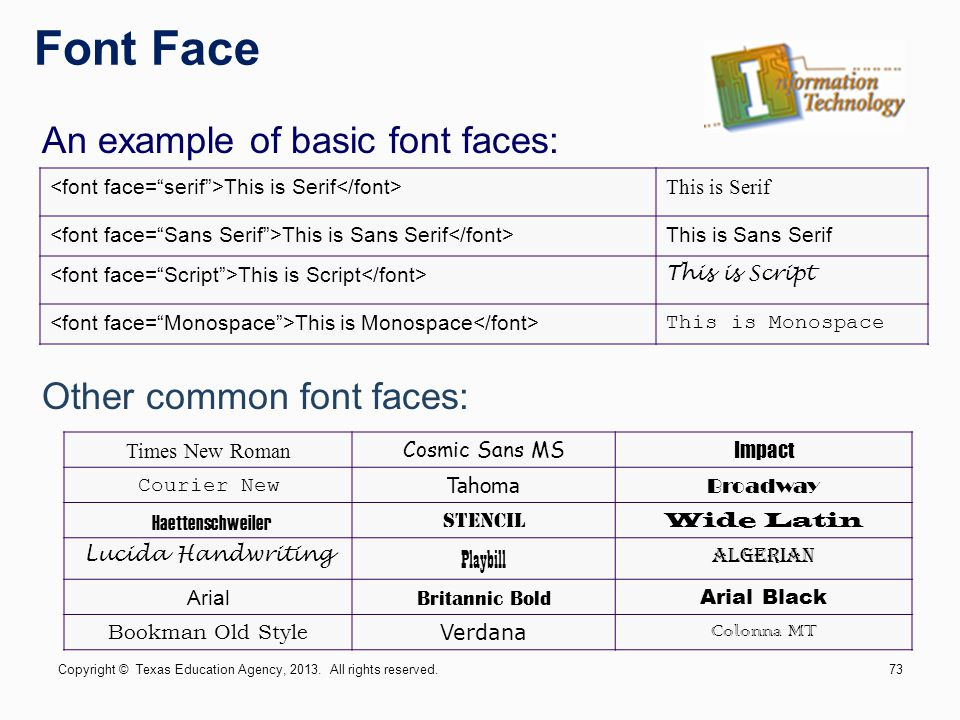 Font Face An example of basic font faces: Other common font faces: