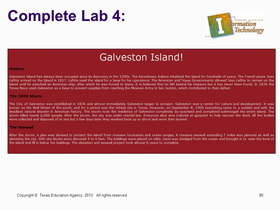 Complete Lab 4: Copyright © Texas Education Agency, 2013. All rights reserved.