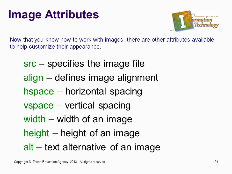 Image Attributes src – specifies the image file