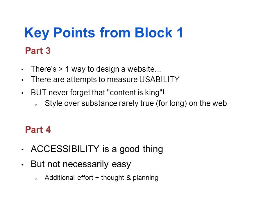 Key Points from Block 1 Part 3 Part 4 ACCESSIBILITY is a good thing