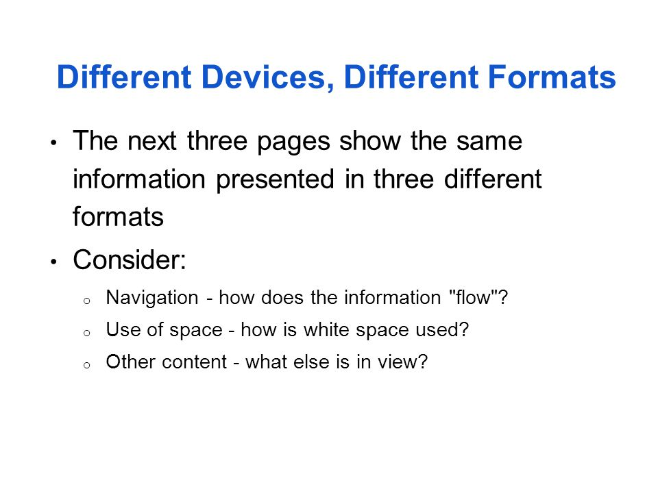Different Devices, Different Formats