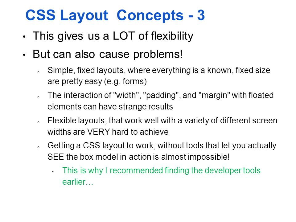 CSS Layout Concepts - 3 This gives us a LOT of flexibility