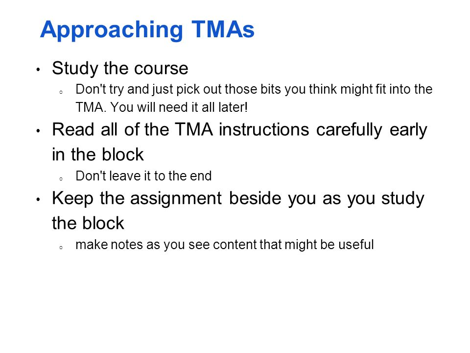 Approaching TMAs Study the course