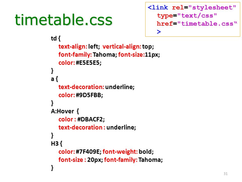 <link rel= stylesheet type= text/css href= timetable.css >