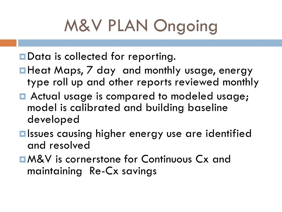 M&V PLAN Ongoing Data is collected for reporting.