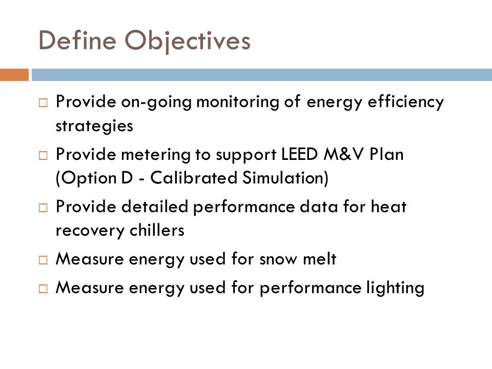 Define Objectives Provide on-going monitoring of energy efficiency strategies.