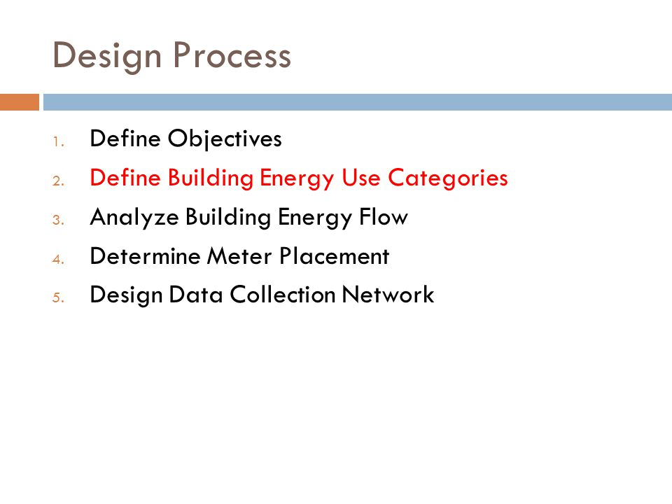 Design Process Define Objectives Define Building Energy Use Categories