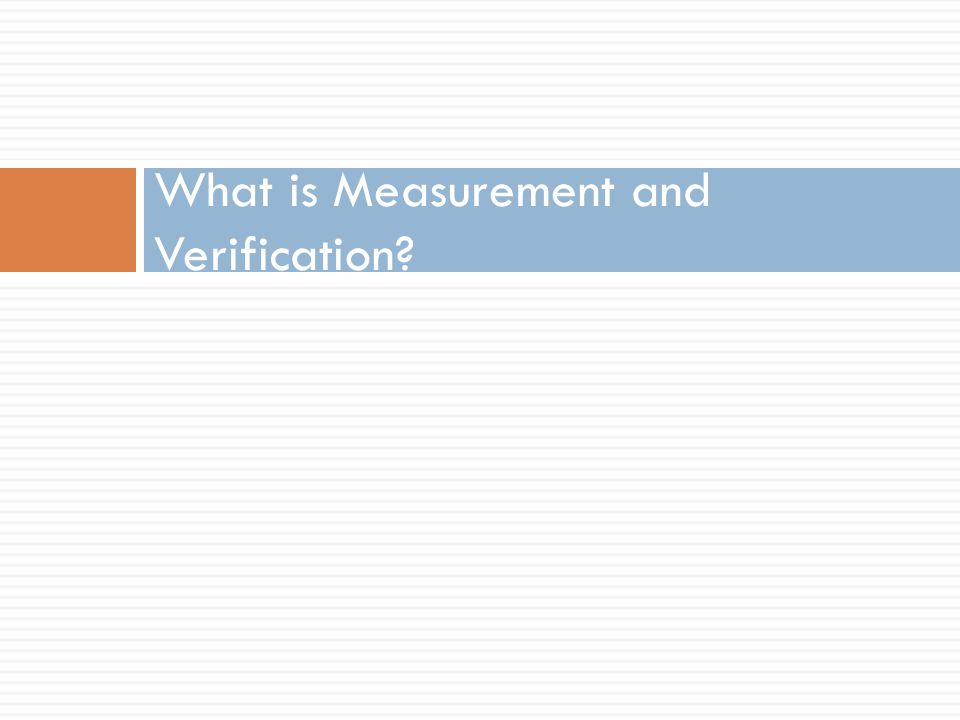 What is Measurement and Verification