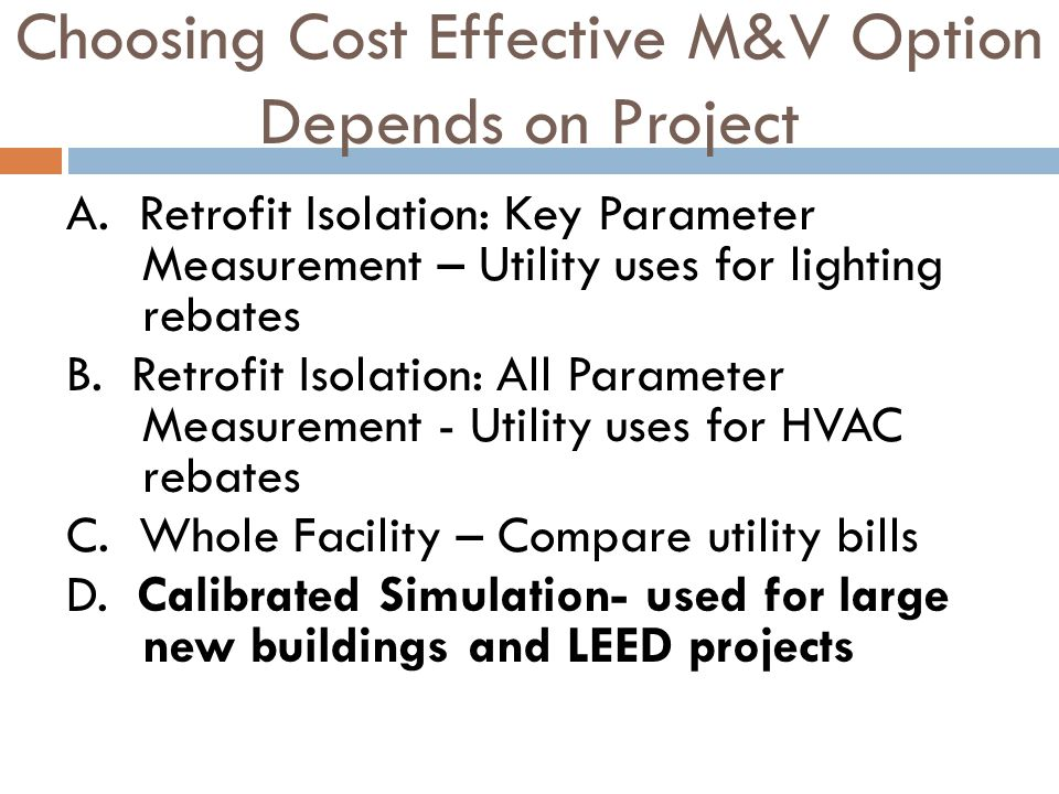 Choosing Cost Effective M&V Option Depends on Project