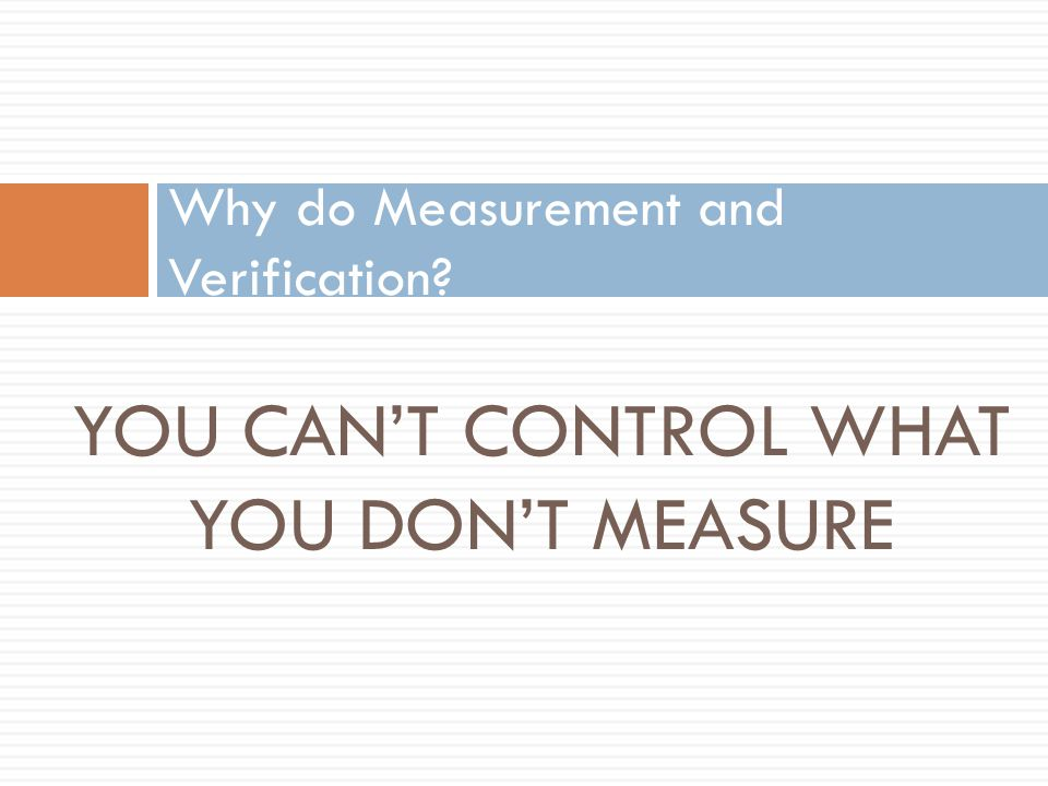 Why do Measurement and Verification