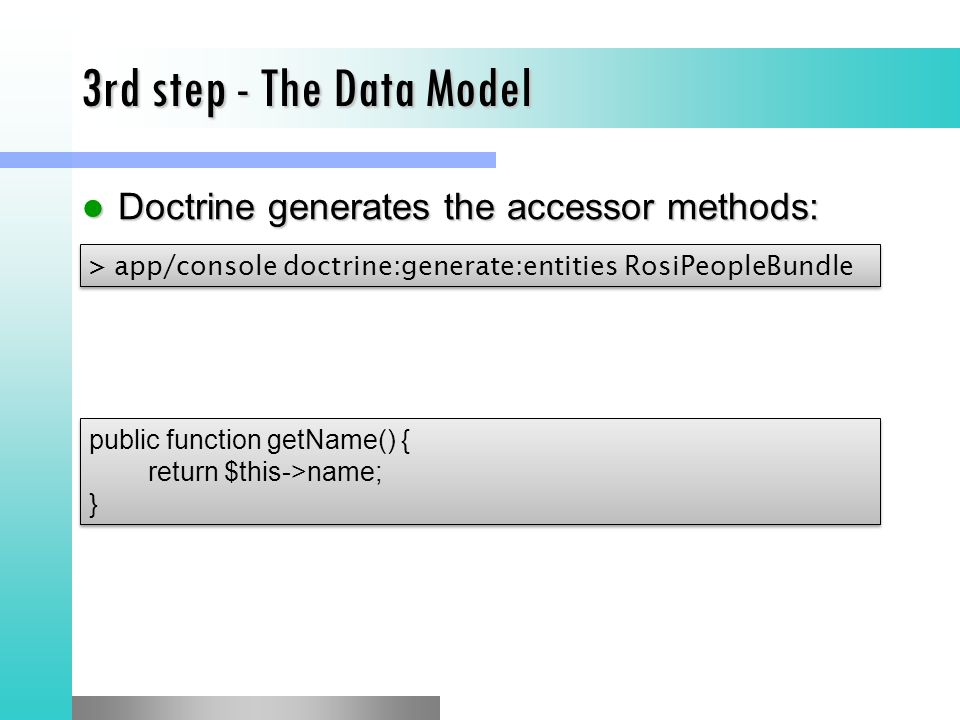 3rd step - The Data Model Doctrine generates the accessor methods: