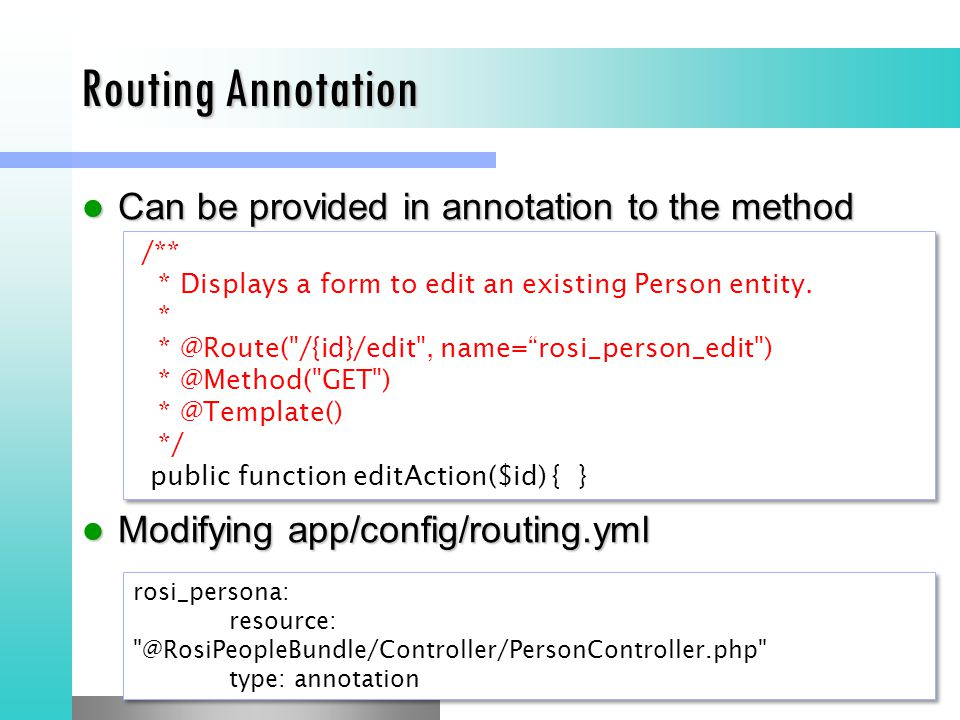 Routing Annotation Can be provided in annotation to the method