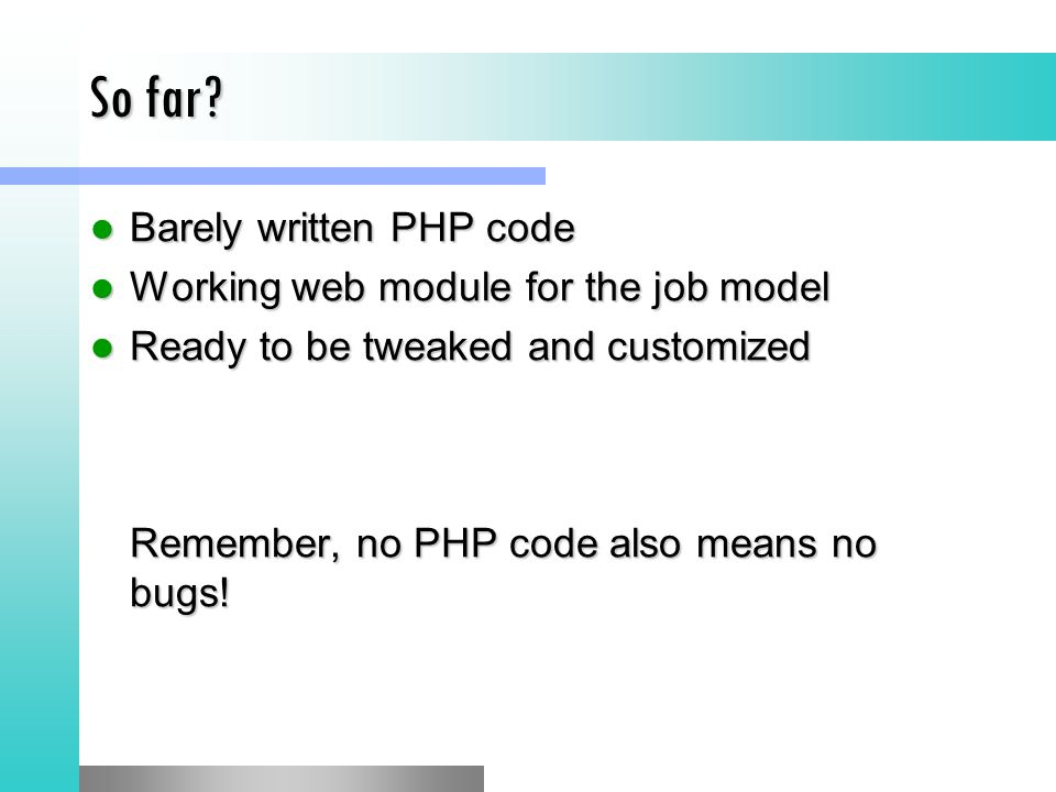 So far Barely written PHP code Working web module for the job model