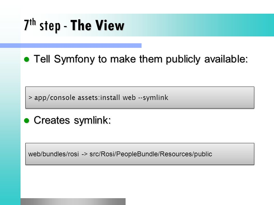 7th step - The View Tell Symfony to make them publicly available: