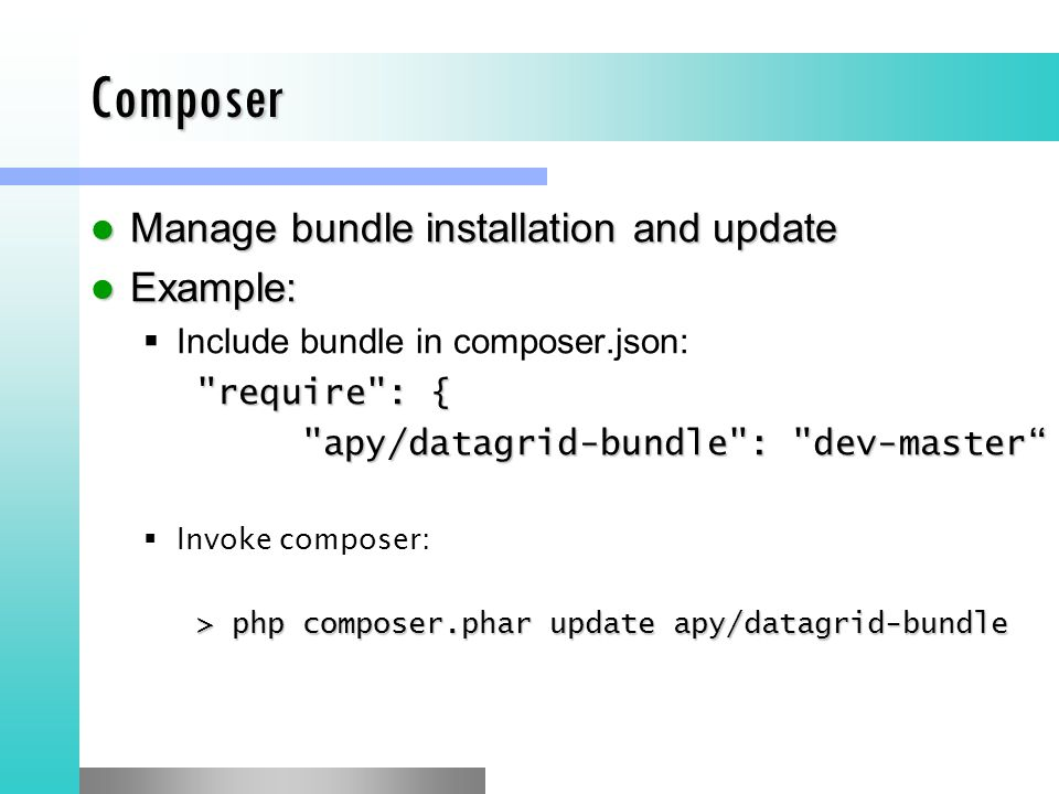 Composer Manage bundle installation and update Example: