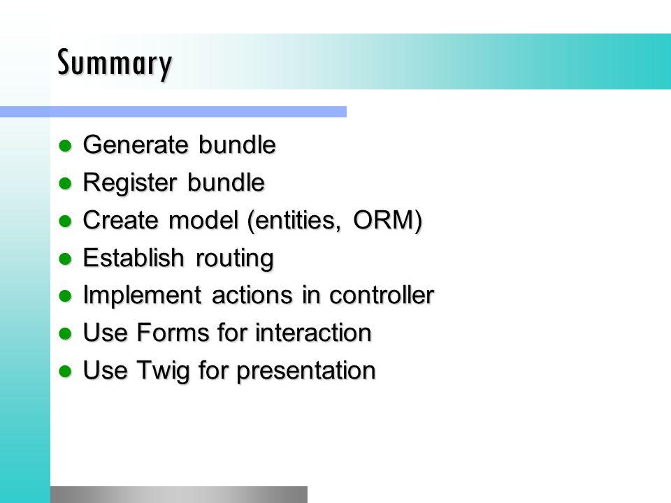 Summary Generate bundle Register bundle Create model (entities, ORM)