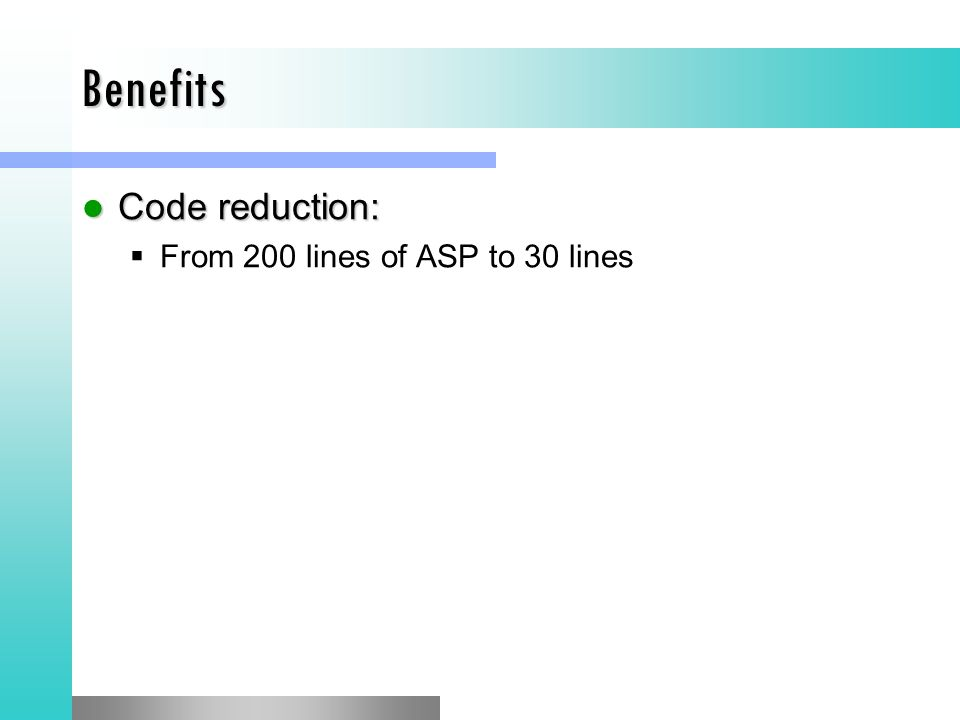 Benefits Code reduction: From 200 lines of ASP to 30 lines