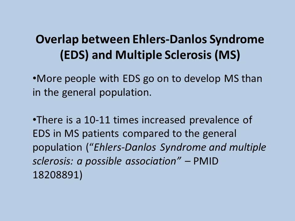 Overlap between Ehlers-Danlos Syndrome (EDS) and Multiple Sclerosis (MS)
