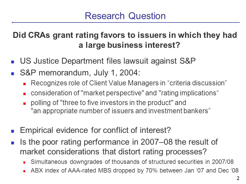 Research Question Did CRAs grant rating favors to issuers in which they had a large business interest
