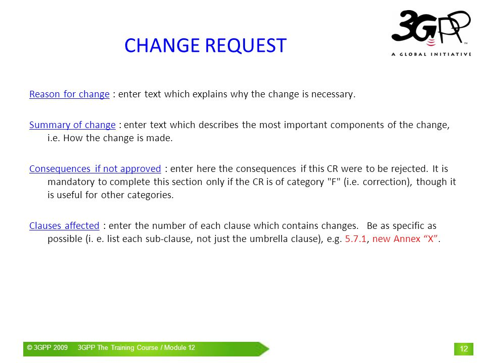 CHANGE REQUEST Reason for change : enter text which explains why the change is necessary.