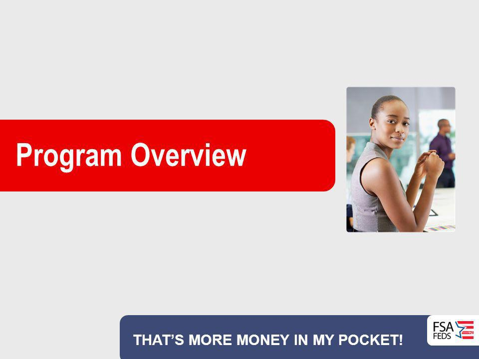 Program Overview THAT'S MORE MONEY IN MY POCKET!