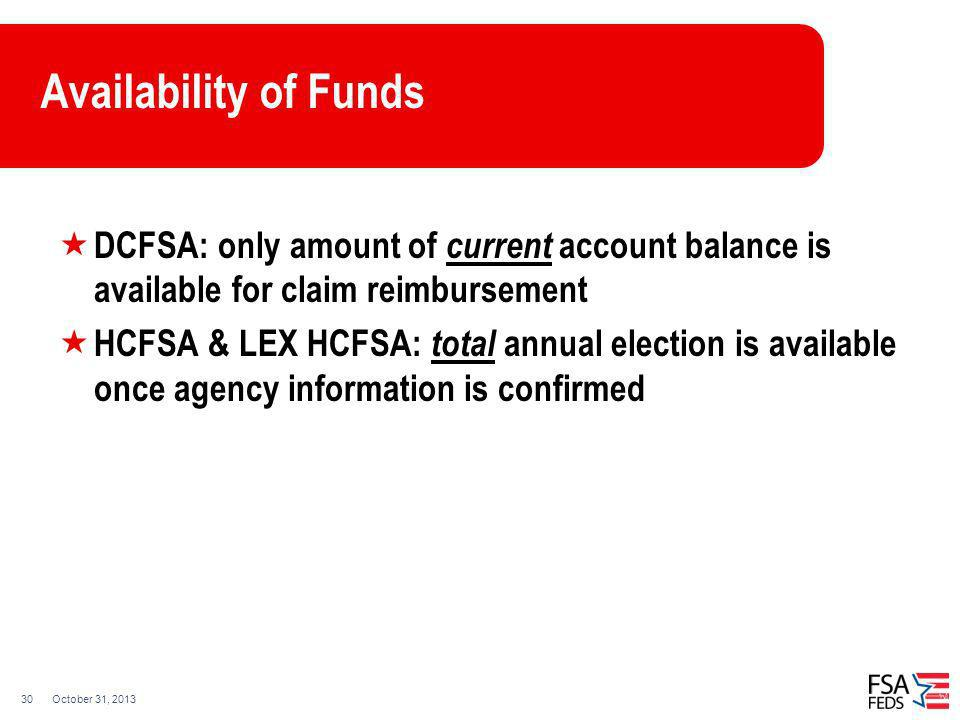 Availability of Funds DCFSA: only amount of current account balance is available for claim reimbursement.