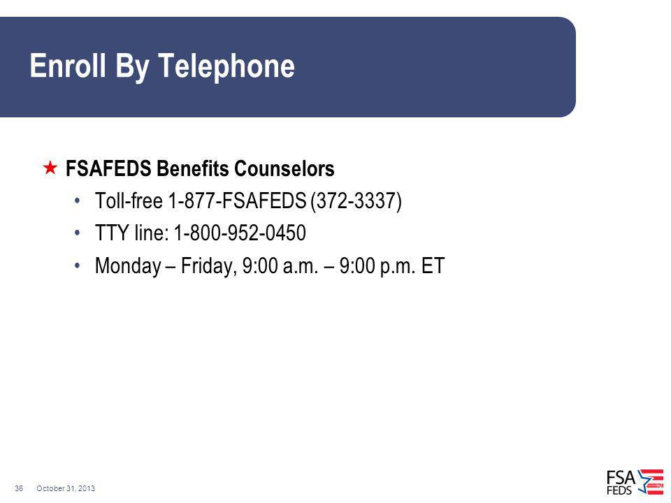 Enroll By Telephone FSAFEDS Benefits Counselors