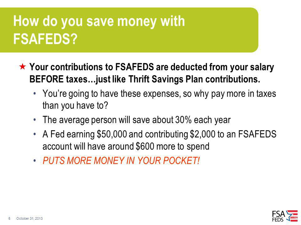How do you save money with FSAFEDS