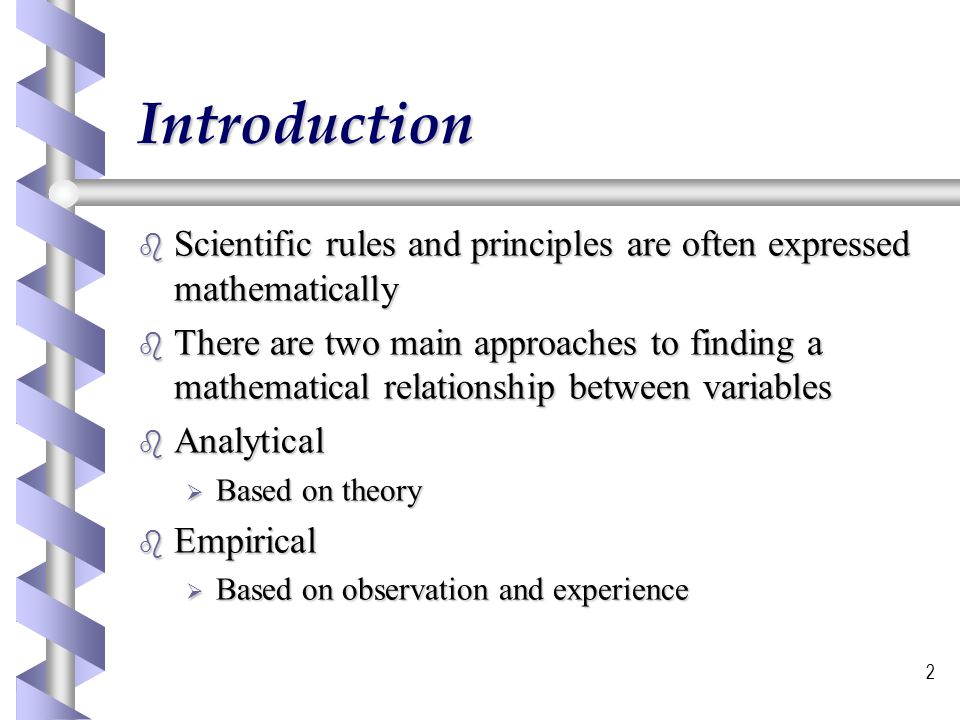 Introduction Scientific rules and principles are often expressed mathematically.