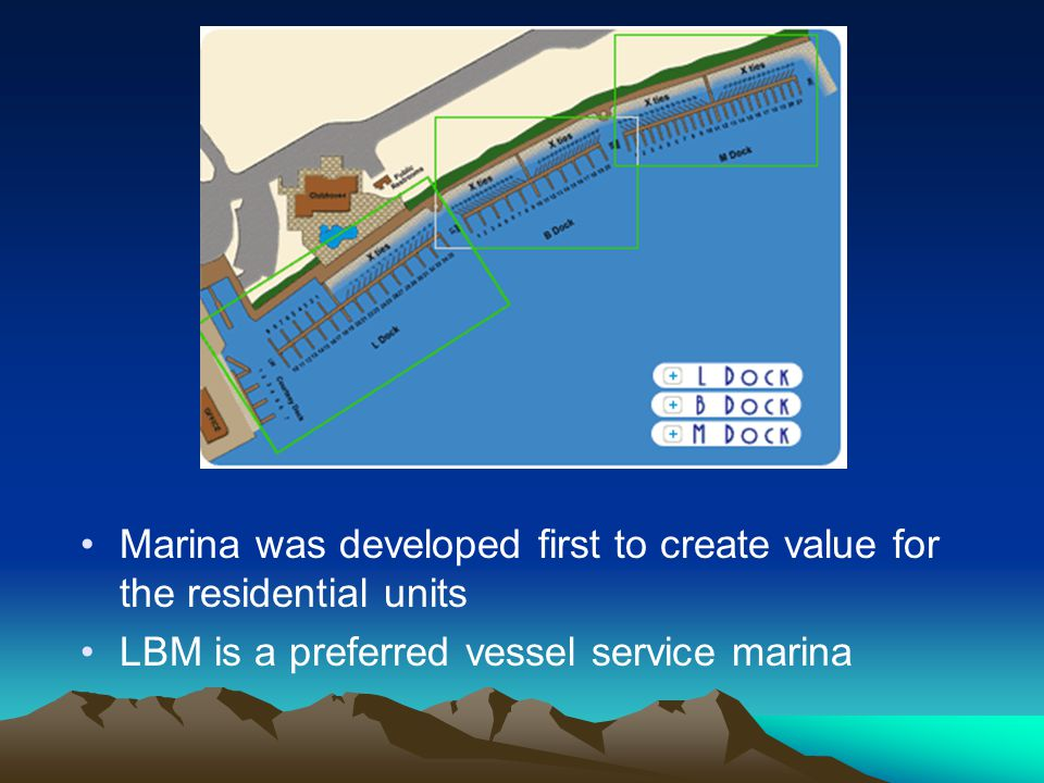 Marina was developed first to create value for the residential units