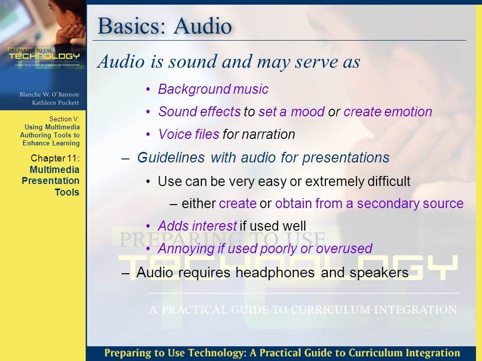 Basics: Audio Audio is sound and may serve as