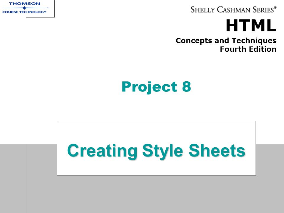 Project 8 Creating Style Sheets