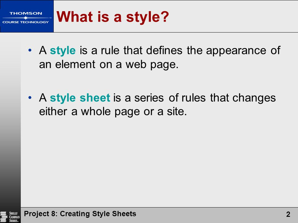 What is a style A style is a rule that defines the appearance of an element on a web page.