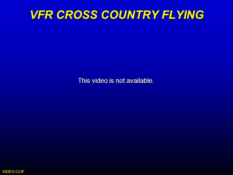 VFR CROSS COUNTRY FLYING