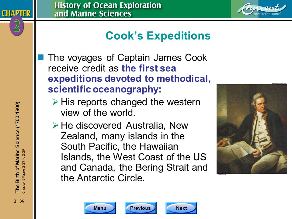 Cook's Expeditions The voyages of Captain James Cook receive credit as the first sea expeditions devoted to methodical, scientific oceanography:
