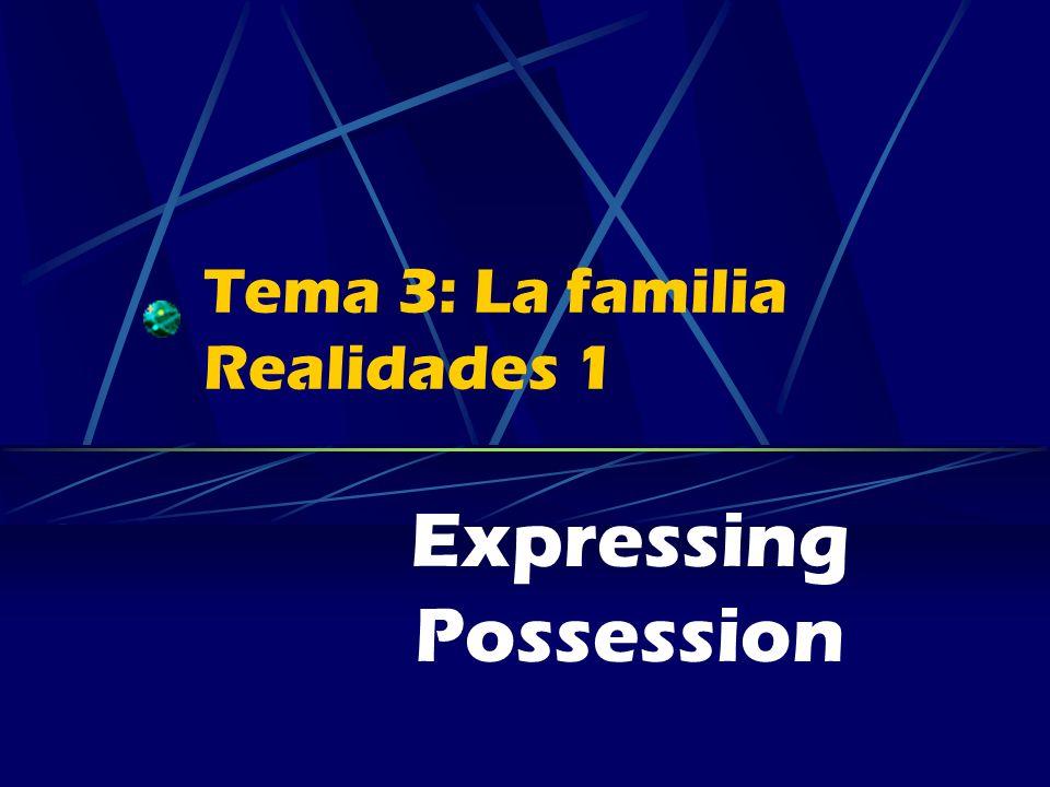 Tema 3: La familia Realidades 1