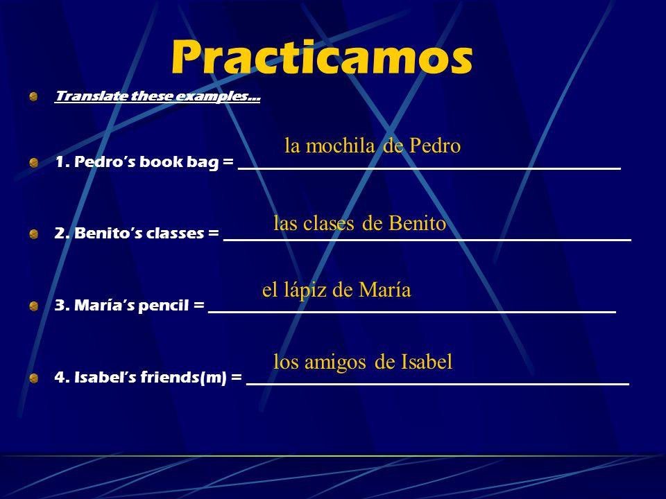 Practicamos la mochila de Pedro las clases de Benito el lápiz de María