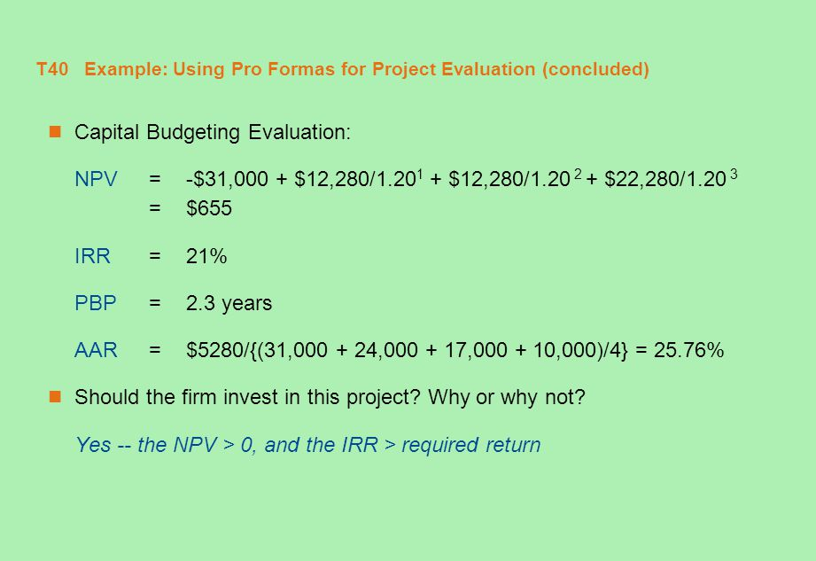 T40 Example: Using Pro Formas for Project Evaluation (concluded)