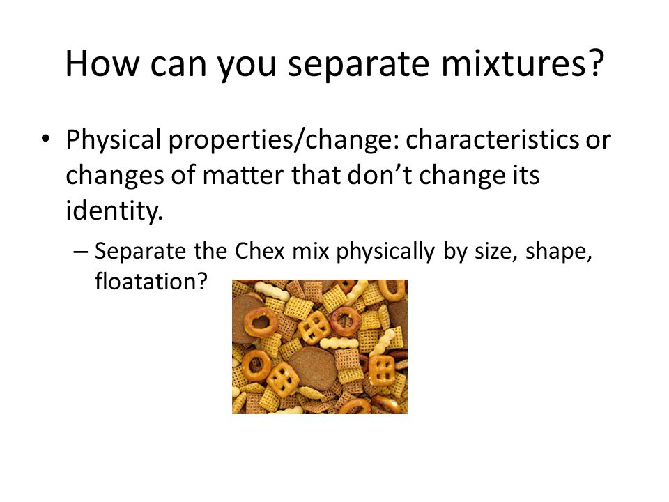 How can you separate mixtures