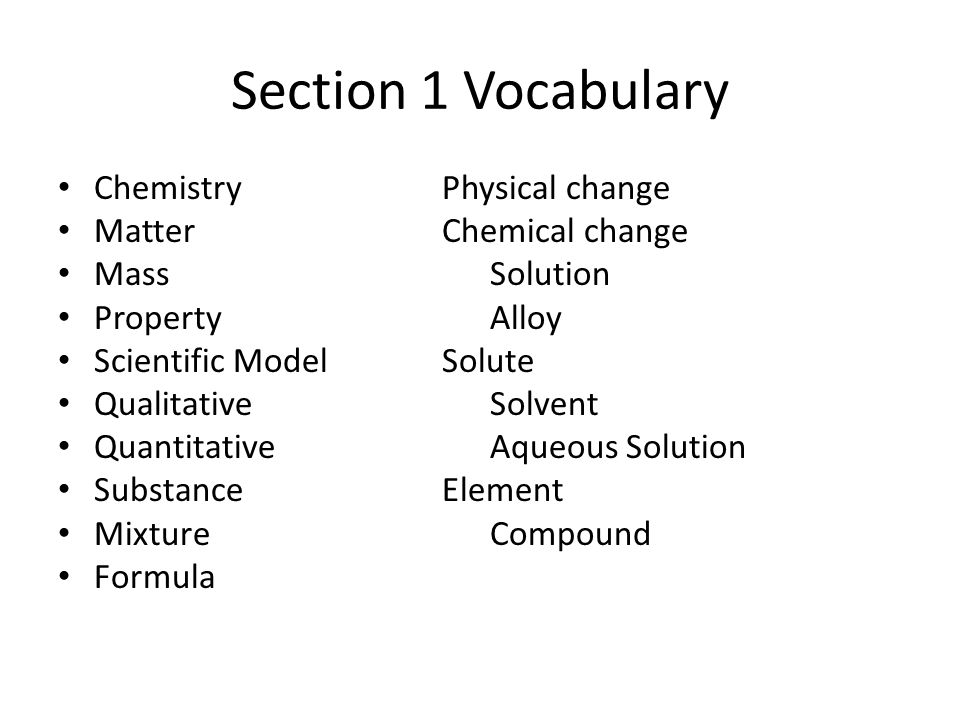 Section 1 Vocabulary Chemistry Physical change Matter Chemical change