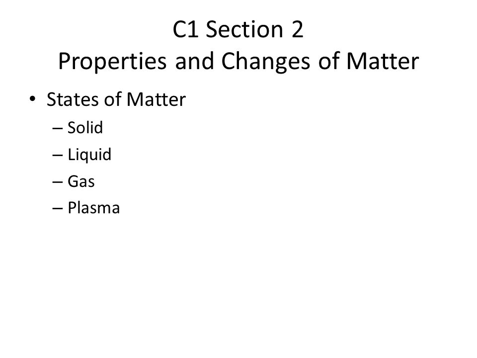 C1 Section 2 Properties and Changes of Matter
