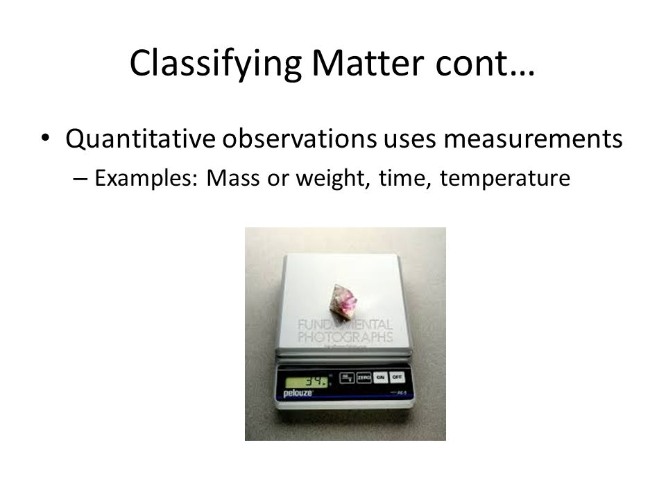 Classifying Matter cont…