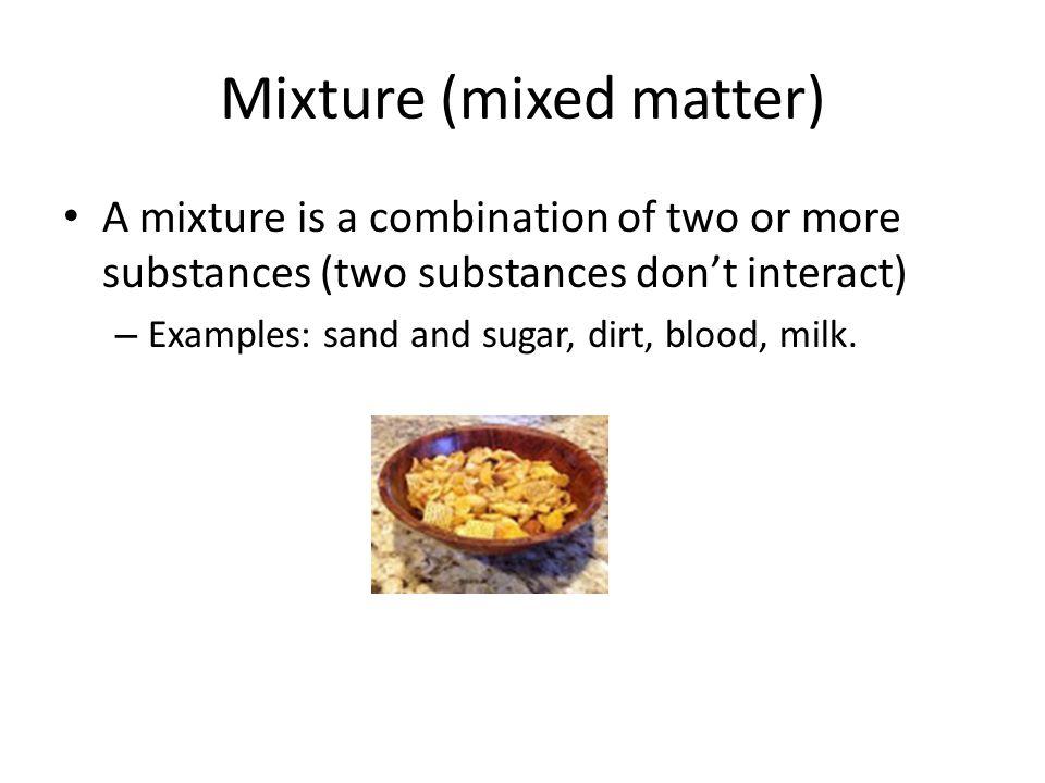 Mixture (mixed matter)