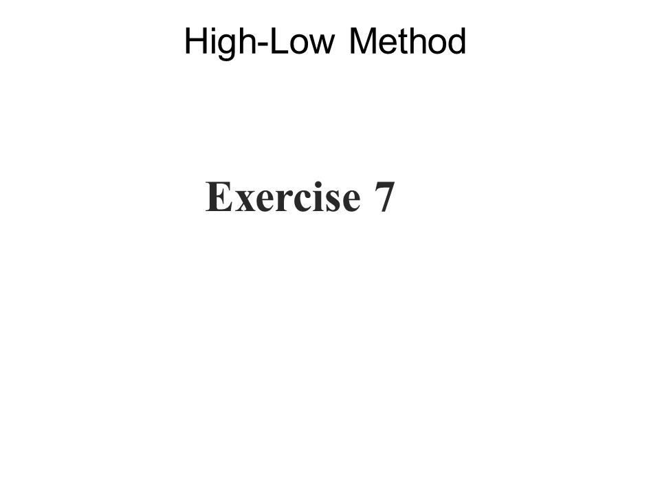 High-Low Method Exercise 7