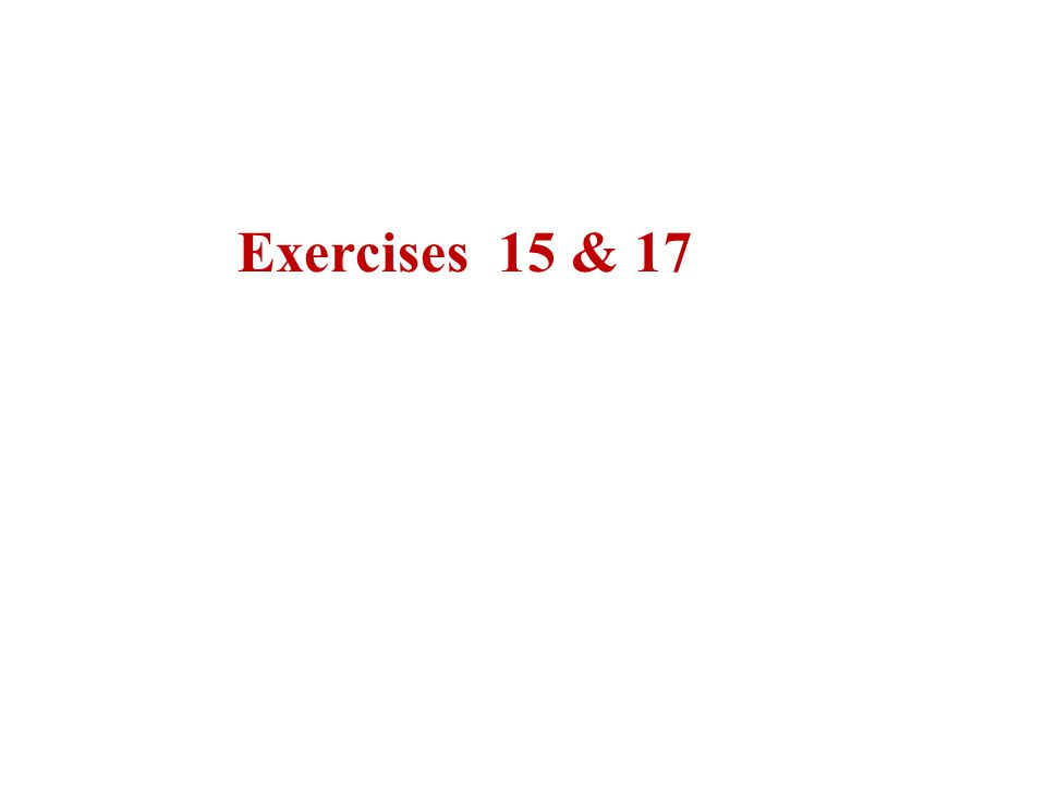 Exercises 15 & 17